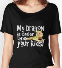 Bearded Dragon Cooler Than Your Kids Women's Relaxed Fit T-Shirt
