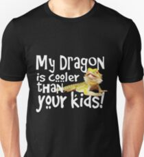 Bearded Dragon Cooler Than Your Kids Unisex T-Shirt