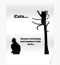 Cats...Because Even Firemen Poster