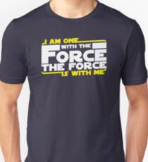 I am One With The Forc The Force Is With Me Unisex T-Shirt