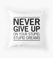 Stupid Stupid Dreams Throw Pillow