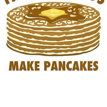Best Dads Make Pancakes by kvdesigner