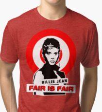 Billie Jean FAIR IS FAIR Tri-blend T-Shirt