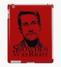 Snowden Was Right iPad Case/Skin