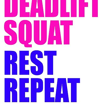 Deadlift Squat Rest Repeat Crossfit shirt by earlstevens