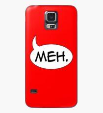 Meh. Case/Skin for Samsung Galaxy