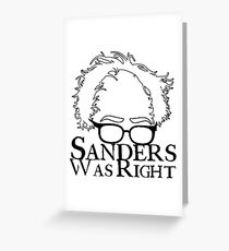 Sanders Was Right Greeting Card