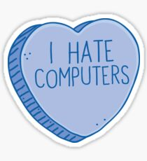 I HATE COMPUTERS heart candy Sticker