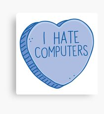 I HATE COMPUTERS heart candy Canvas Print