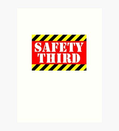 Safety third Art Print
