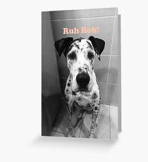 Ruh Roh! - Great Dane Greeting Card