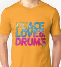 Peace love and drums Unisex T-Shirt