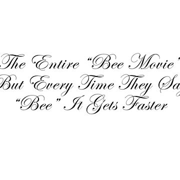 """The Entire """"Bee Movie"""" But Every Time They Say """"Bee"""" It Gets Faster by CoolDad420"""