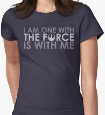 I AM ONE WITH *THE FORCE* IS WITH ME Women's Fitted T-Shirt