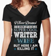I'd Grow Up Super Cool Writer Wife Women's Fitted V-Neck T-Shirt