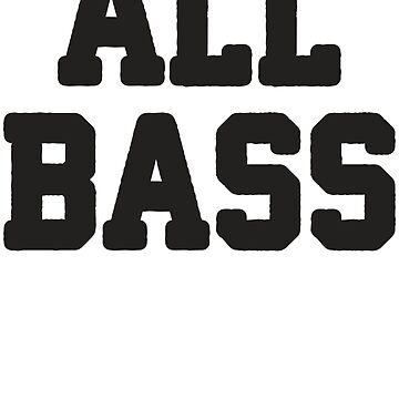 All Bass / No Treble 1/2, All About That Bass Best Friends T Shirts, Bff, Besties, Matching Shirts by ABFTs