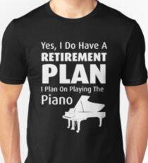 Retirement Plan Playing Piano Unisex T-Shirt