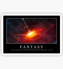 Fantasy: Inspirational Quote and Motivational Poster Sticker