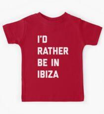 Be In Ibiza Music Quote Kids Tee