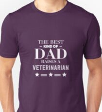 The Best Kind Of Dad Raises A Veterinarian Unisex T-Shirt