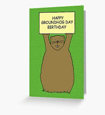 Groundhog Day Birthday February 2nd Greeting Card