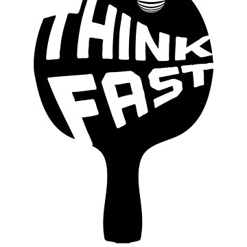 Ping Pong Think Fast by flobaby