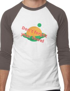 Don't forget  your towel Men's Baseball ¾ T-Shirt