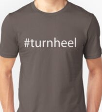Turn heel Unisex T-Shirt