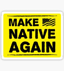 Make America Native Again Sticker