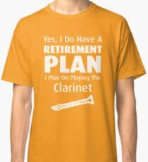 Retirement Plan Playing Clarinet  Classic T-Shirt