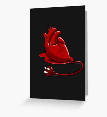 Unplug your heart Greeting Card