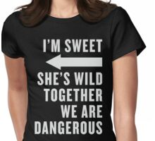 I'm Sweet She's Wild Together We Are Dangerous Best Friends Shirts White Ink - Bff, besties quotes Womens Fitted T-Shirt