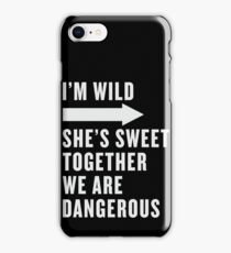 I'm Wild She's Sweet Together We Are Dangerous Best Friends Shirts White Ink - Bff, besties quotes iPhone Case/Skin