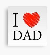 I love Dad Canvas Print