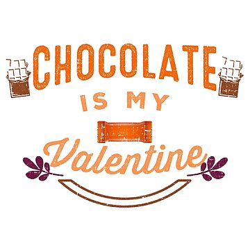 Chocolate is My Valentine by TruBru