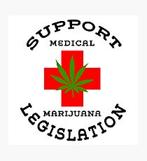 Support Medical Marijuana Photographic Print