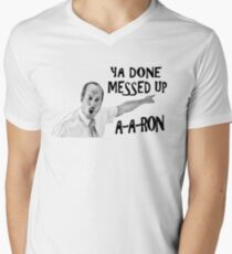 You Done Messed Up Aaron Men's V-Neck T-Shirt