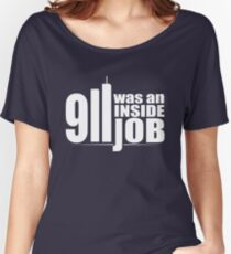 9/11 Was an Inside Job Women's Relaxed Fit T-Shirt