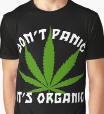 Funny Cannabis Don't Panic It's Organic Graphic T-Shirt