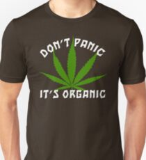 Funny Cannabis Don't Panic It's Organic T-Shirt