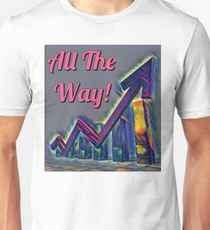 All the way T-Shirt
