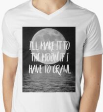 I'll make it to the moon if I have to crawl Mens V-Neck T-Shirt