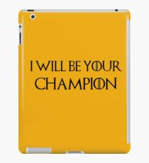 I will be your champion iPad Case/Skin