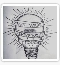 Gifted with thought Sticker