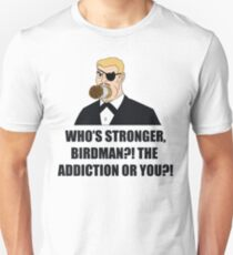 Who's Stronger Birdman?! T-Shirt