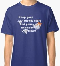 Keep Your Anemones Closer Funny SCUBA Diving Shirt Classic T-Shirt
