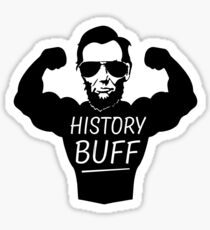 Funny History Buff Abe Lincoln Shirt  Sticker