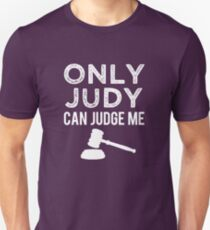 Only Judy can Judge Me funny saying  Unisex T-Shirt