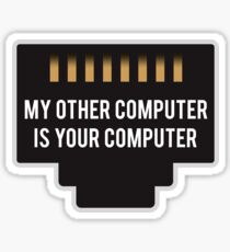 My Other Computer Sticker
