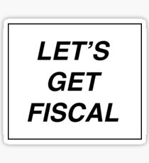 let's get fiscal Sticker